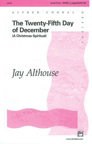 The Twenty-Fifth Day of December : SATB : Jay Althouse : Sheet Music : 00-20159 : 038081187235