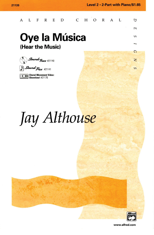 Oye la Musica (Hear the Music) : 2-Part : Jay Althouse : Jay Althouse : Sheet Music : 00-21139 : 038081200606