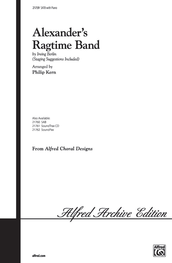 Alexander's Ragtime Band : SATB : Philip Kern : Irving Berlin : Sheet Music : 00-21759 : 038081211527