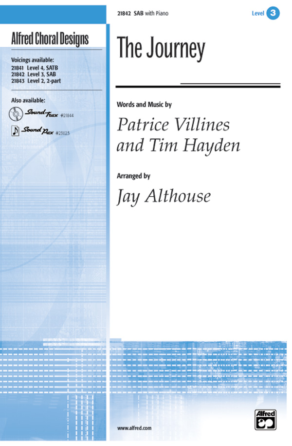 The Journey : SAB : Jay Althouse : Patrice Villines : Sheet Music : 00-21842 : 038081220994