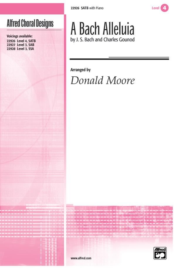 A Bach Alleluia : SATB : Donald Moore : Johann Sebastian Bach : Sheet Music : 00-22926 : 038081221090