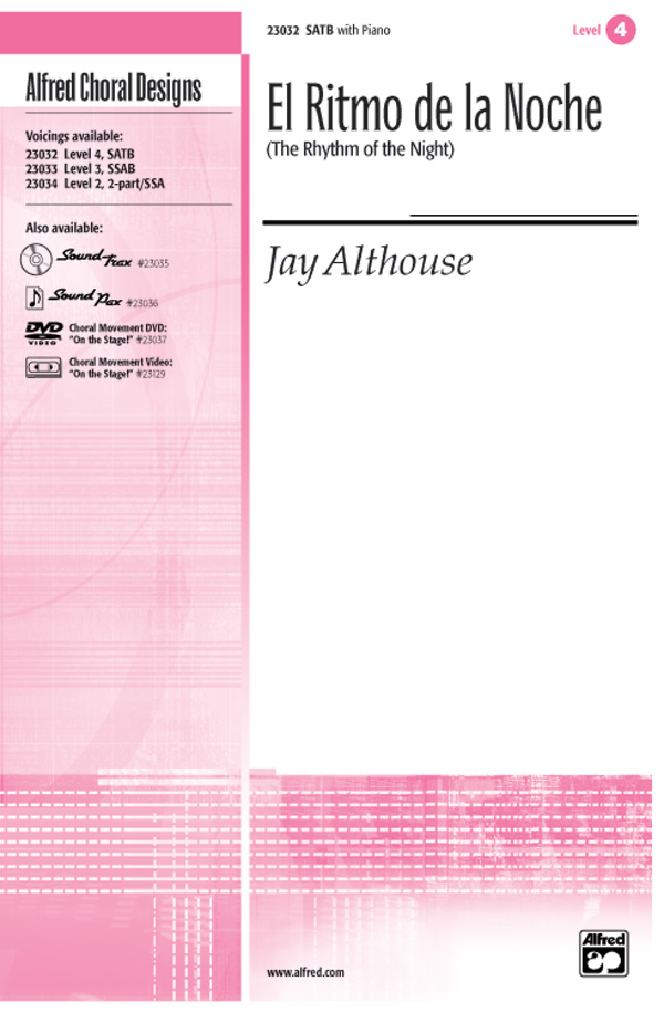 El Ritmo de la Noche (The Rhythm of the Night) : SATB : Jay Althouse : Jay Althouse : Sheet Music : 00-23032 : 038081222165
