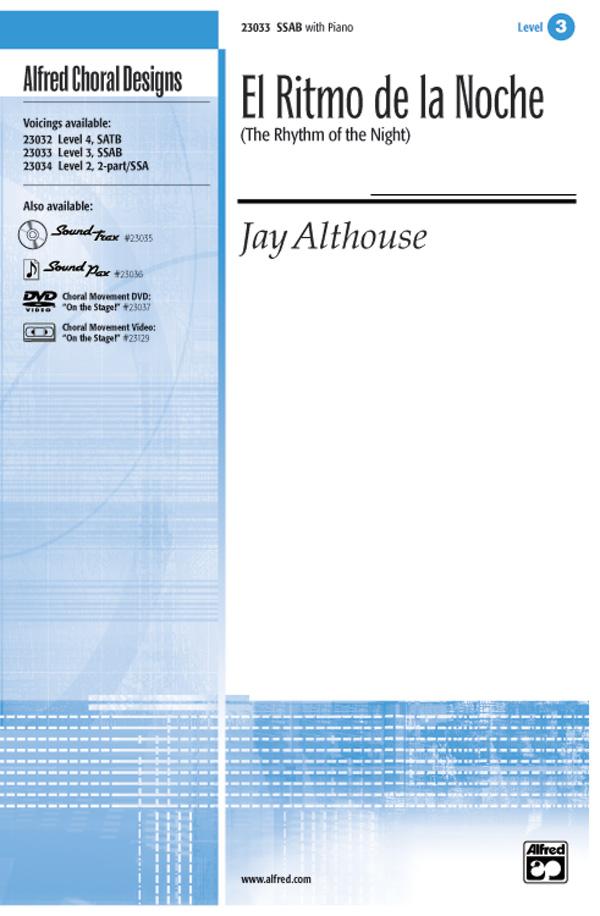 El Ritmo de la Noche (The Rhythm of the Night) : SSAB : Jay Althouse : Sheet Music : 00-23033 : 038081222172