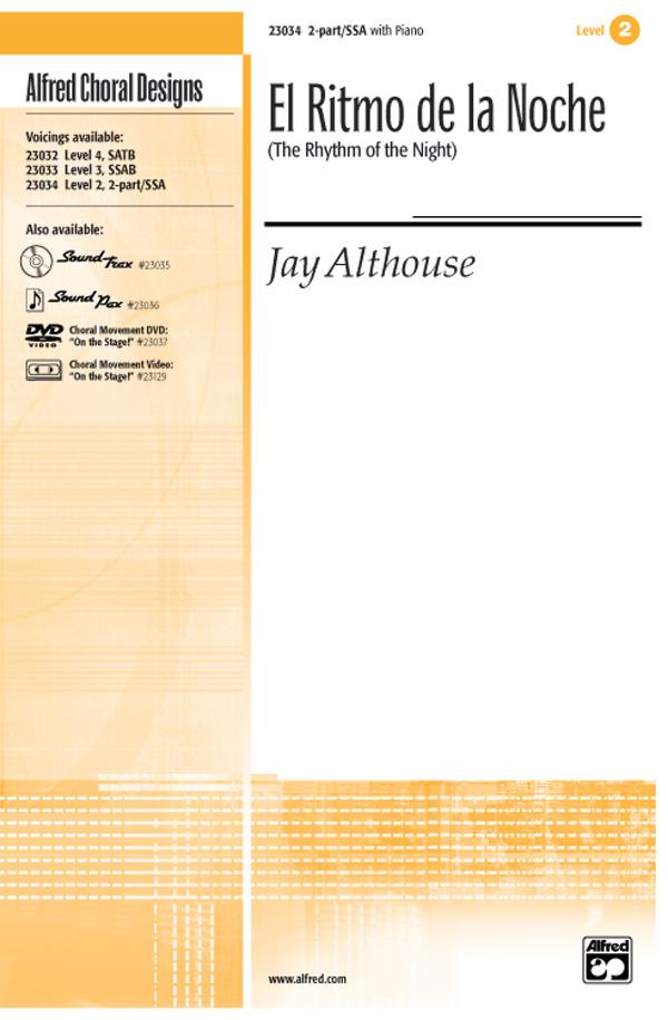El Ritmo de la Noche (The Rhythm of the Night) : SSA : Jay Althouse : Sheet Music : 00-23034 : 038081222189