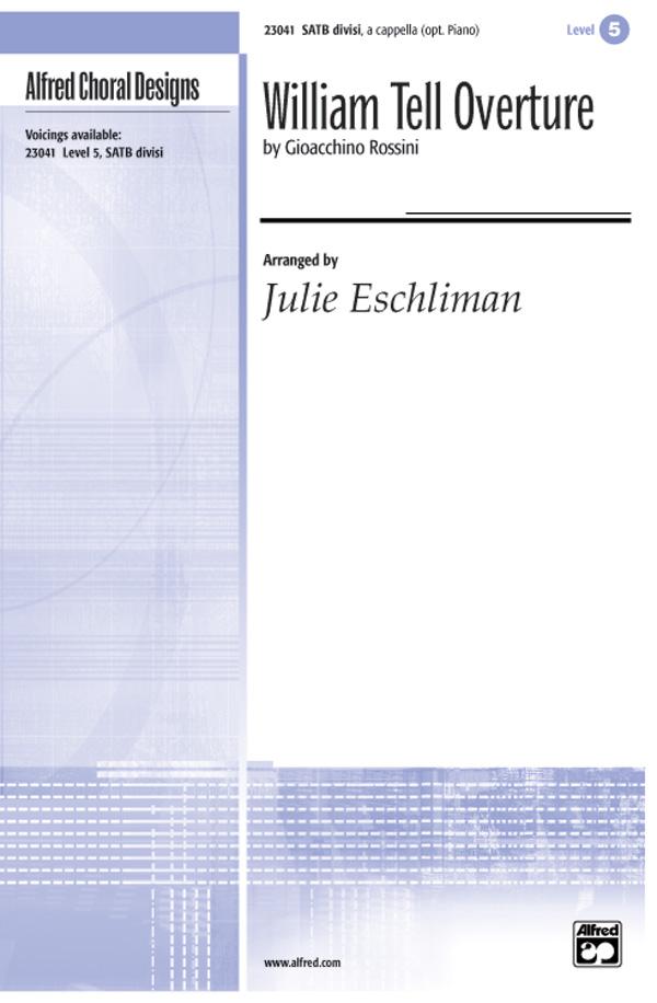 William Tell Overture : SATB divisi : Julie Eschliman :  1 CD : 00-23041 : 038081222257