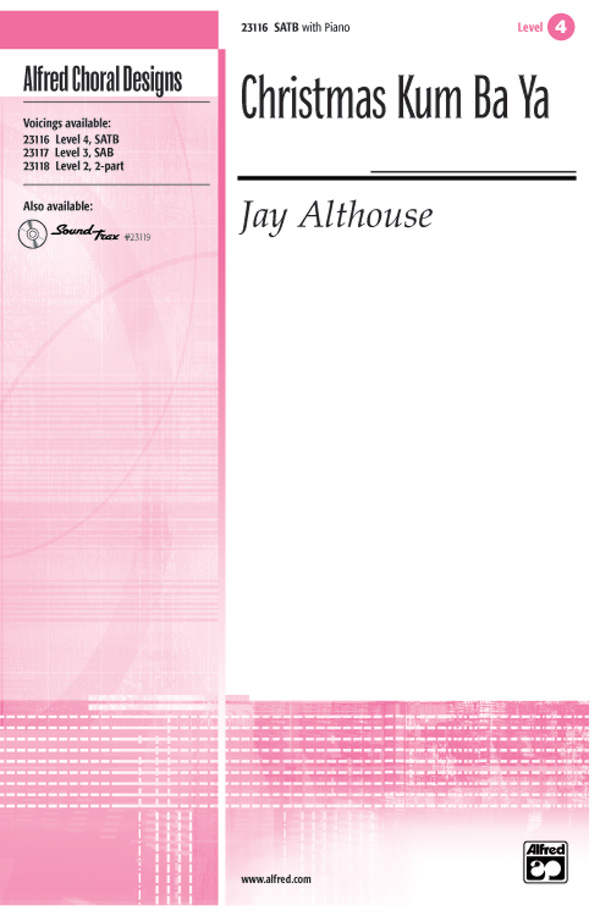 Christmas Kum Ba Ya : SATB : Jay Althouse : Sheet Music : 00-23116 : 038081222981