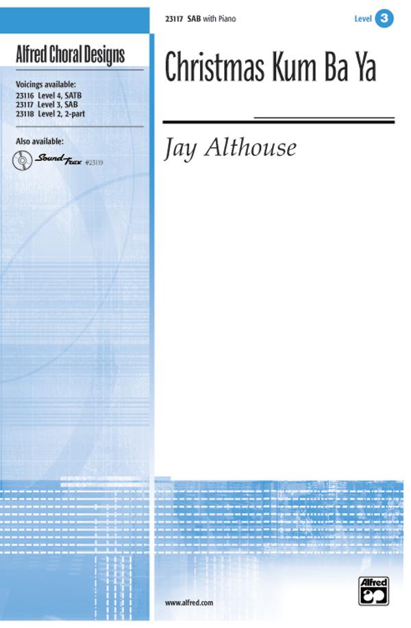 Christmas Kum Ba Ya : SAB : Jay Althouse : Sheet Music : 00-23117 : 038081222998