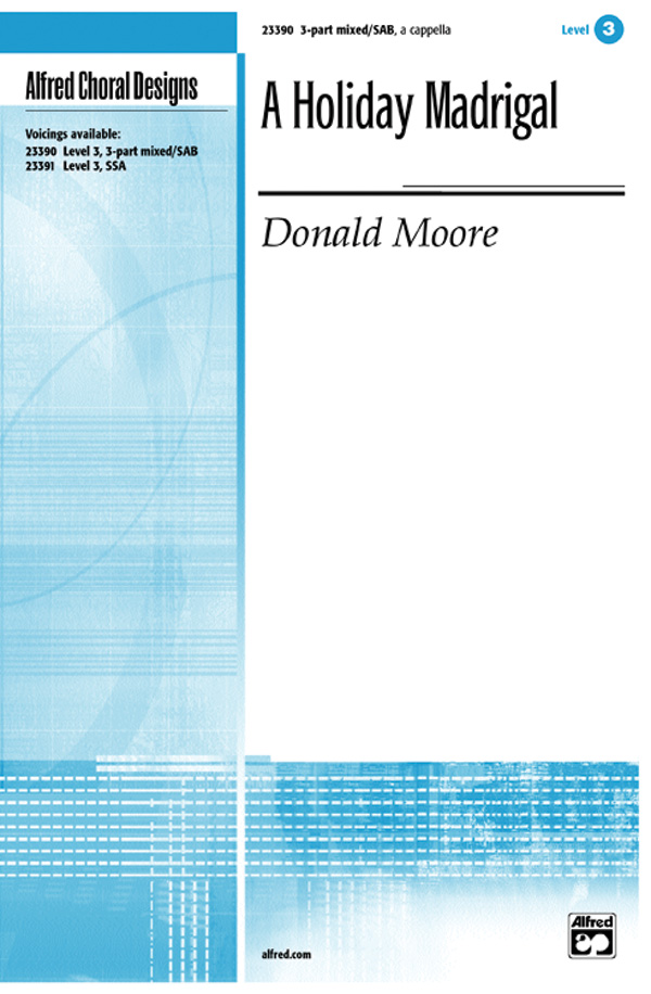 A Holiday Madrigal : SAB : Donald Moore : Sheet Music : 00-23390 : 038081223285