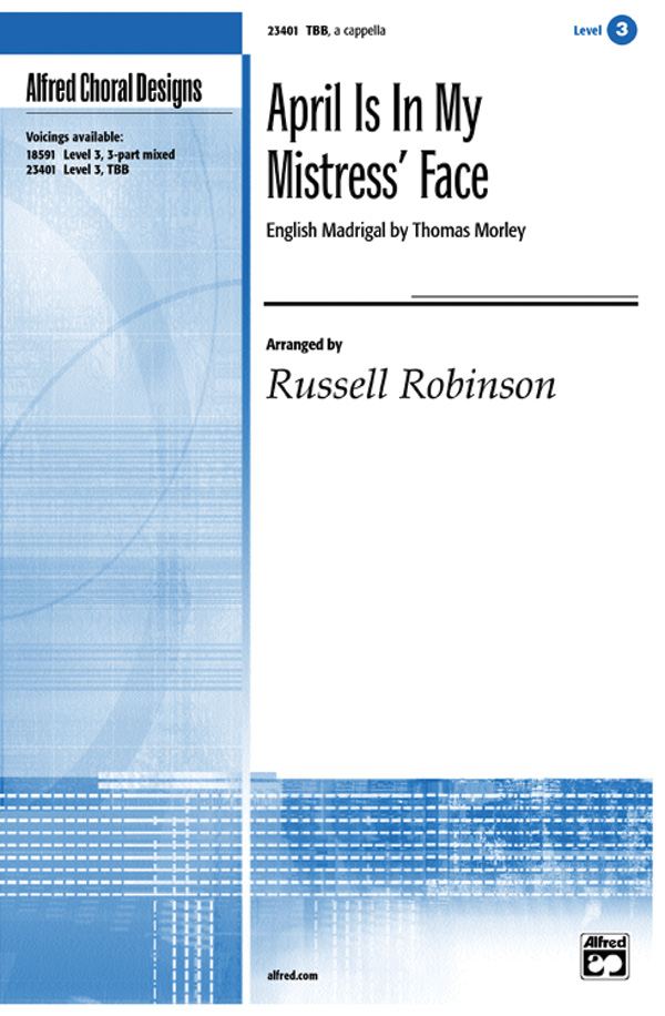 April Is in My Mistress' Face : TBB : Russell Robinson : Thomas Morley : Sheet Music : 00-23401 : 038081223148