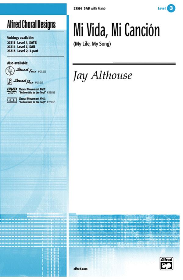 Mi Vida, Mi Cancion (My Life, My Song) : SAB : Jay Althouse : Sheet Music : 00-23514 : 038081238388