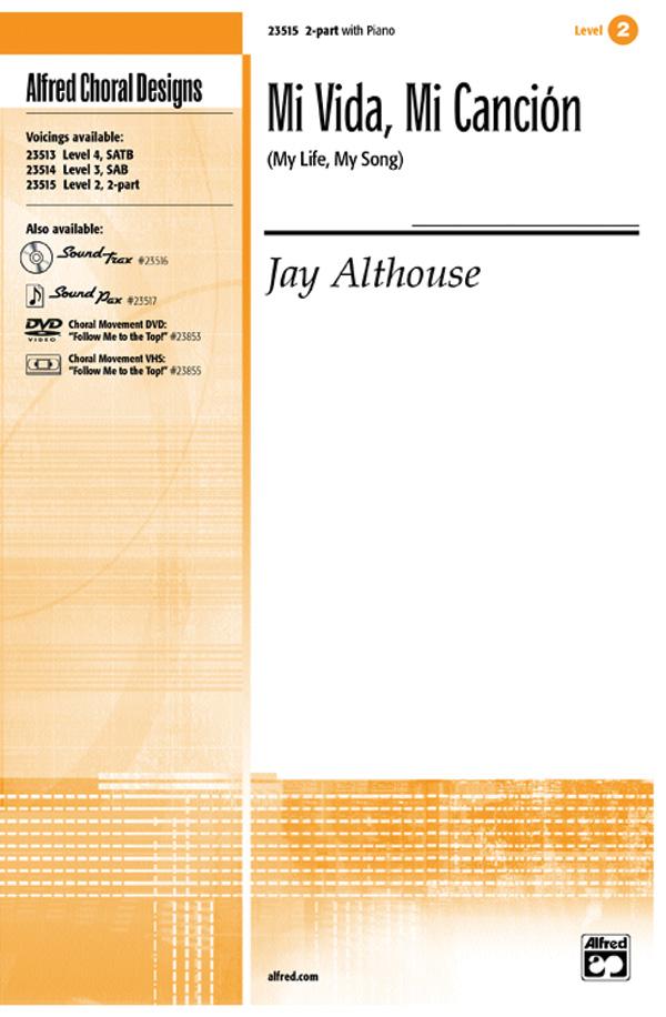 Mi Vida, Mi Cancion (My Life, My Song) : 2-Part : Jay Althouse : Jay Althouse : Sheet Music : 00-23515 : 038081238395