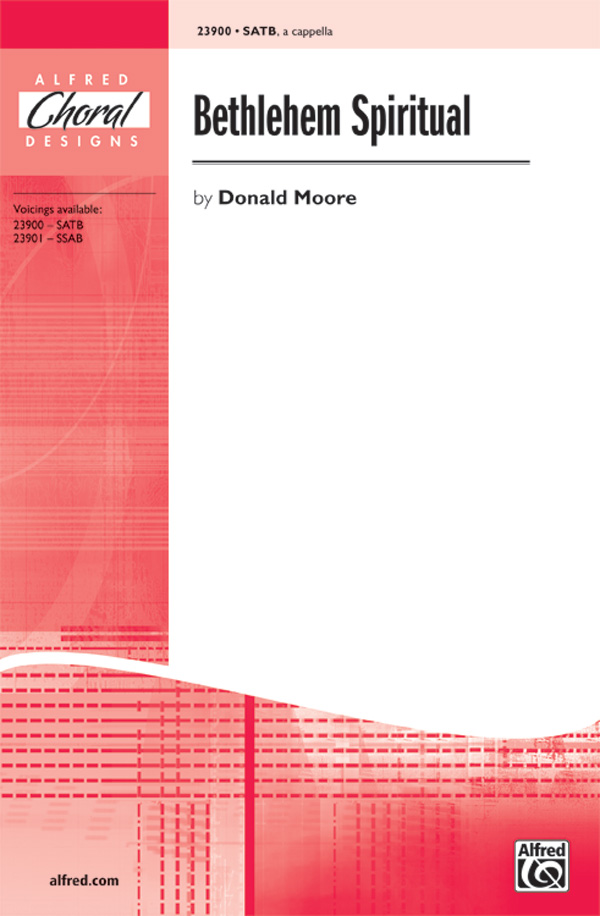 Bethlehem Spiritual : SATB : Donald Moore : Donald Moore : Sheet Music : 00-23900 : 038081260280