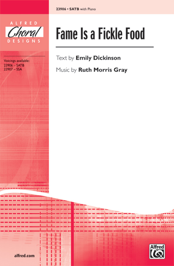Fame Is a Fickle Food : SATB : Ruth Morris Gray : Ruth Morris Gray : Sheet Music : 00-23906 : 038081260341