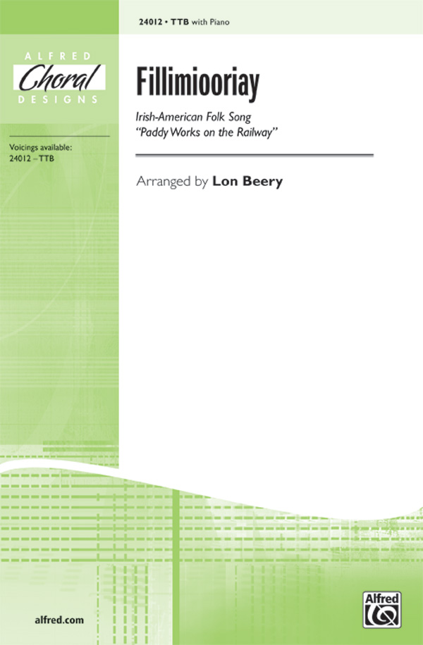 Fillimiooriay (Paddy Works on the Railway) : TTB : Lon Beery : Sheet Music : 00-24012 : 038081261218