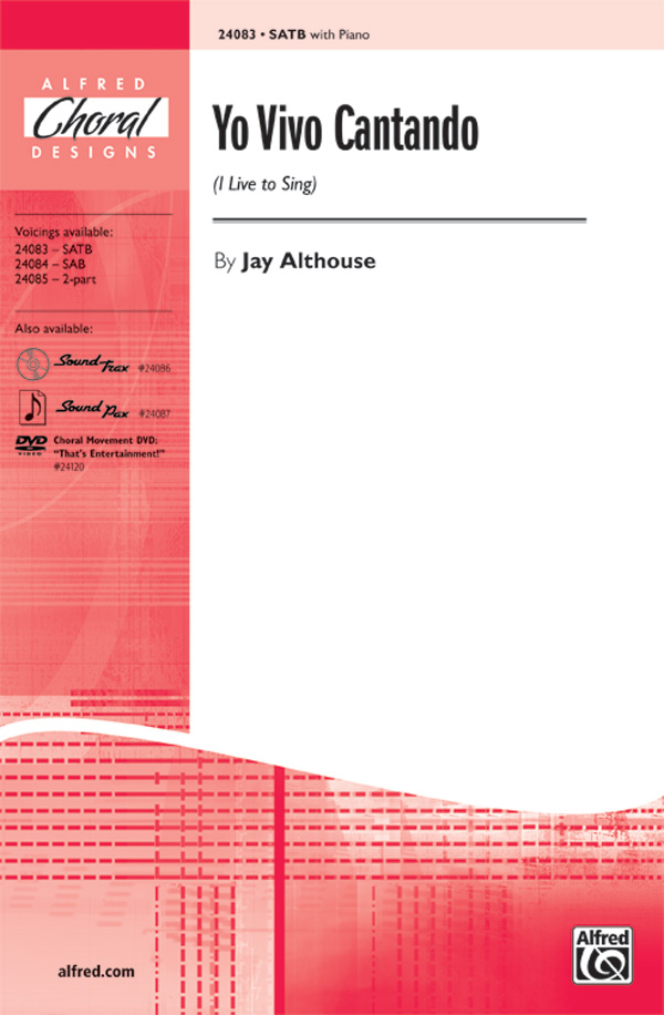 Yo Vivo Cantando (I Live to Sing) : SATB : Jay Althouse : Jay Althouse : Sheet Music : 00-24083 : 038081261904