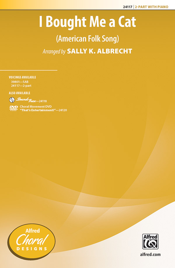 I Bought Me a Cat : 2-Part : Sally K. Albrecht : Sheet Music : 00-24117 : 038081262246