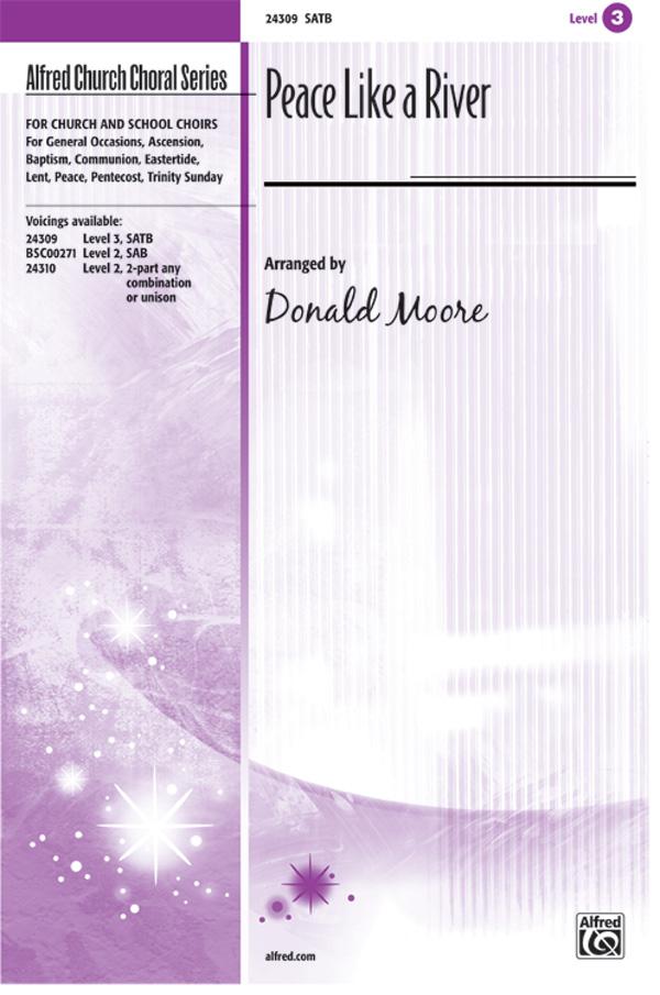 Peace Like a River : SATB : Donald Moore : Sheet Music : 00-24309 : 038081264691