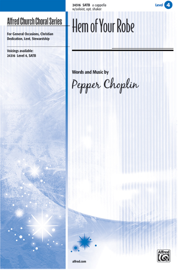 Hem of Your Robe : SATB : Pepper Choplin : Pepper Choplin : Sheet Music : 00-24316 : 038081264769