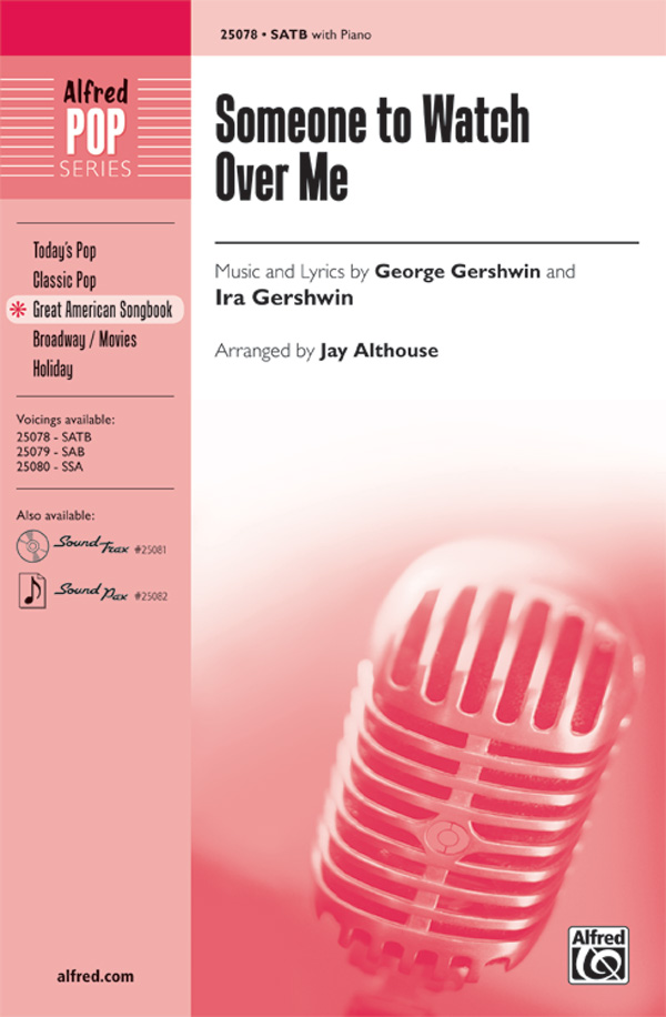 Someone to Watch Over Me : SATB : Jay Althouse : George Gershwin : Oh Kay! : Sheet Music : 00-25078 : 038081267470