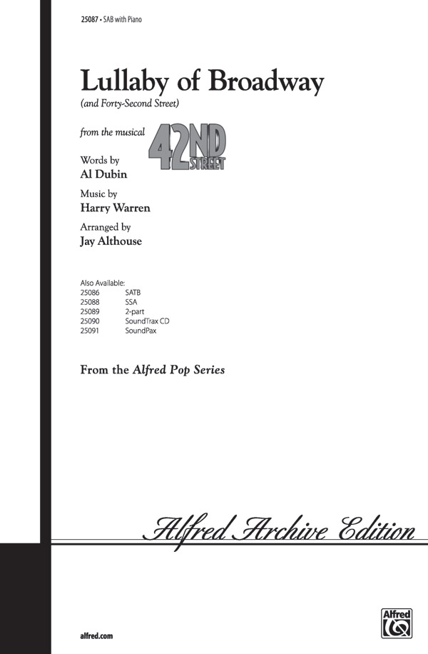 "Lullaby of Broadway (and ""Forty-Second Street"") : SAB : Jay Althouse : Bette Midler : Sheet Music : 00-25087 : 038081267555"