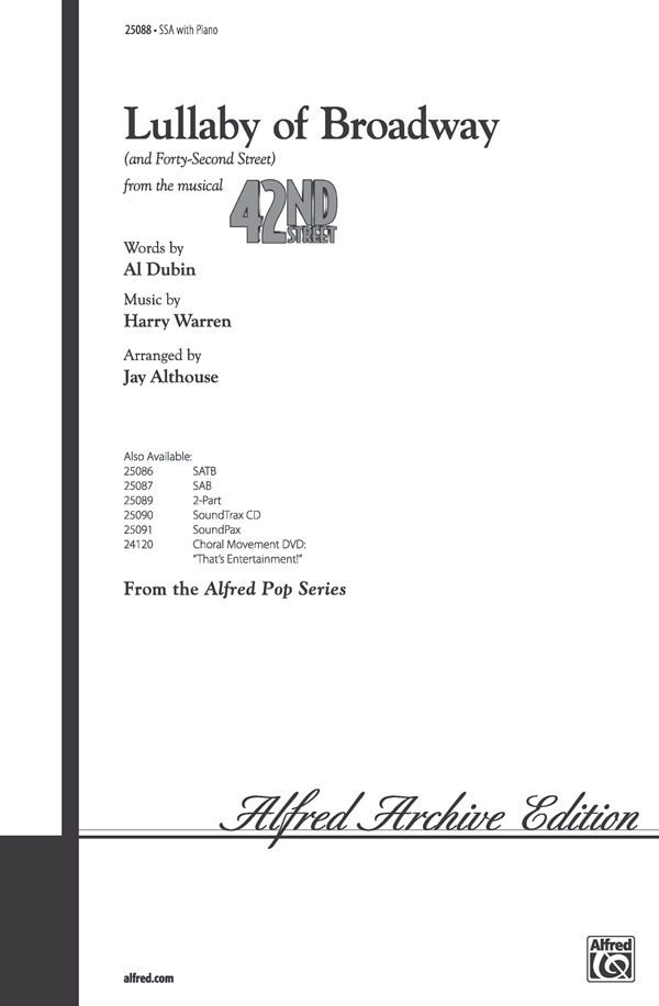"Lullaby of Broadway (and ""Forty-Second Street"") : SSA : Jay Althouse : Bette Midler : Sheet Music : 00-25088 : 038081267562"