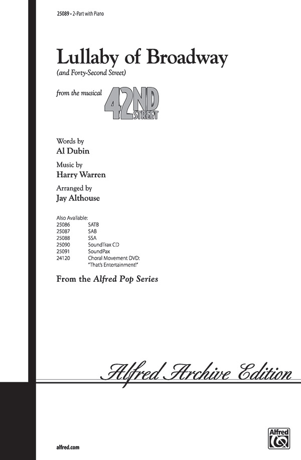 "Lullaby of Broadway (and ""Forty-Second Street"") : 2-Part : Jay Althouse : Harry Warren : Bette Midler : Sheet Music : 00-25089 : 038081267579"