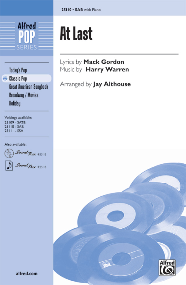 At Last : SAB : Jay Althouse : Mack Gordon : Etta James : Sheet Music : 00-25110 : 038081266046