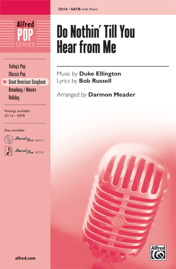 Do Nothin' Till You Hear from Me : SATB : Darmon Meader : Duke Ellington : Duke Ellington : Sheet Music : 00-25116 : 038081266121
