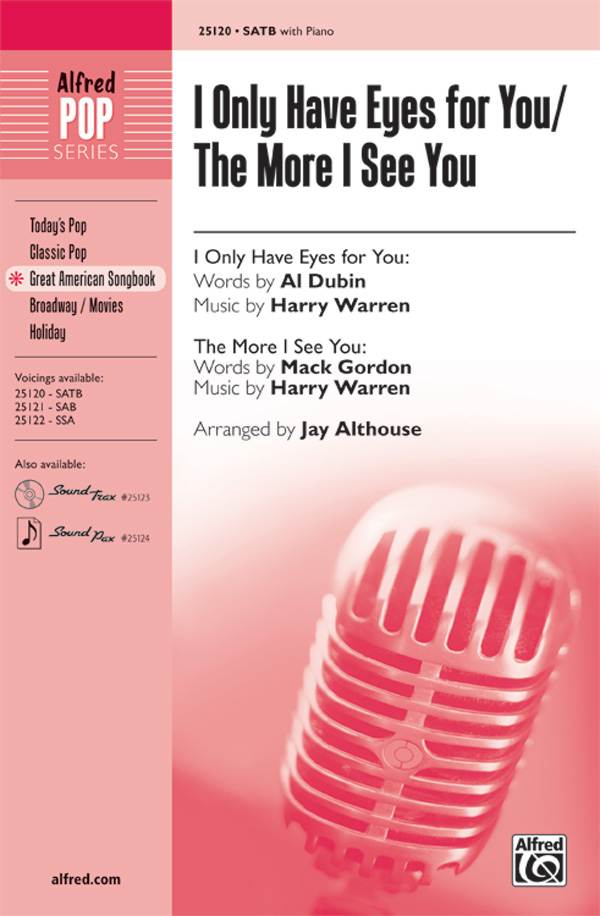 I Only Have Eyes for You / The More I See You : SATB : Jay Althouse : Sheet Music : 00-25120 : 038081266152