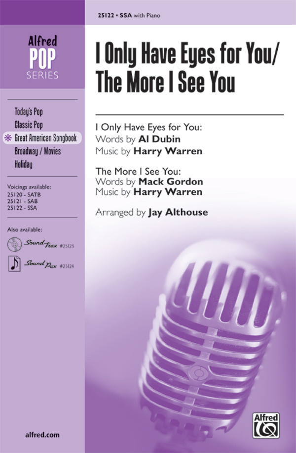 I Only Have Eyes for You / The More I See You : SSA : Jay Althouse : Sheet Music : 00-25122 : 038081266176