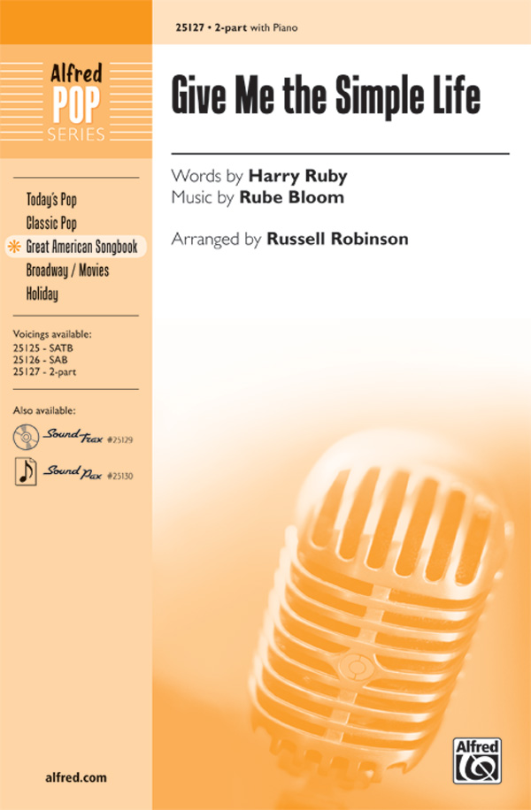 Give Me the Simple Life : 2-Part : Russell L. Robinson : Rube Bloom : Sheet Music : 00-25127 : 038081266220