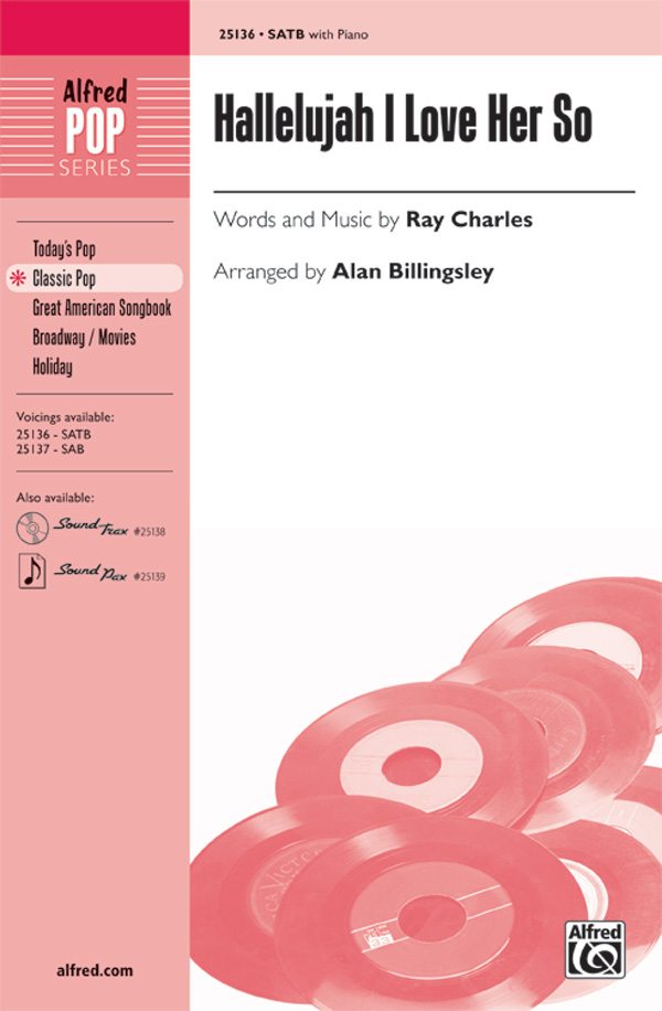 Hallelujah I Love Her So : SATB : Alan Billingsley : Ray Charles : Ray Charles :  1 CD : 00-25136 : 038081266305