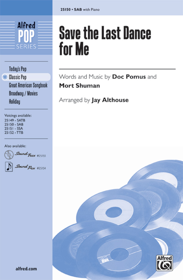 Save the Last Dance for Me : SAB : Jay Althouse : Mort Shuman : The Drifters : Sheet Music : 00-25150 : 038081266442