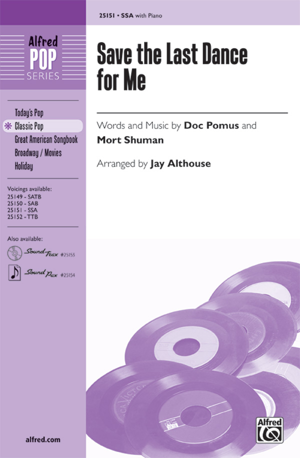 Save the Last Dance for Me : SSA : Jay Althouse : Mort Shuman : The Drifters : Sheet Music : 00-25151 : 038081266459