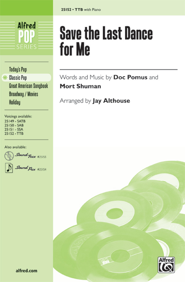 Save the Last Dance for Me : TTB : Jay Althouse : Mort Shuman : The Drifters : Sheet Music : 00-25152 : 038081266466