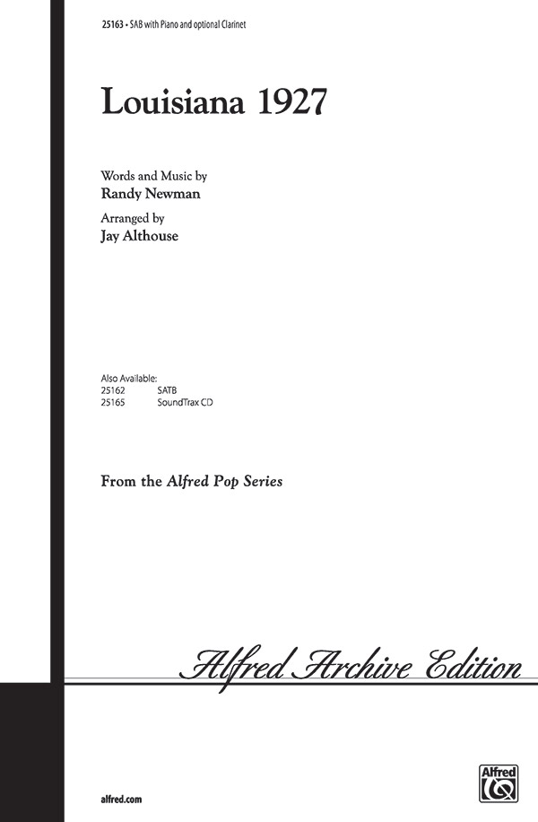 Louisiana 1927 : SAB : Jay Althouse : Randy Newman : Randy Newman : Sheet Music : 00-25163 : 038081266558