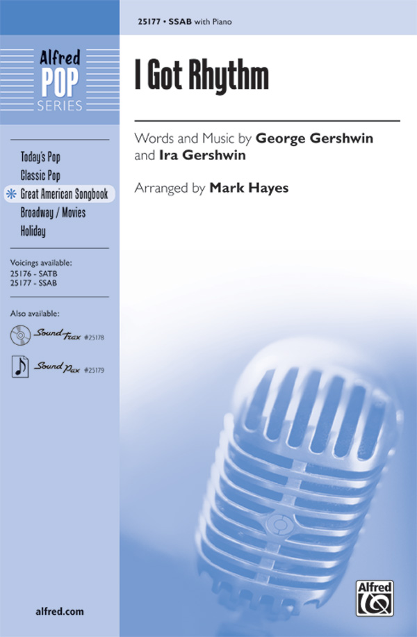 I Got Rhythm : SSAB : Mark Hayes : George Gershwin : Sheet Music : 00-25177 : 038081266695