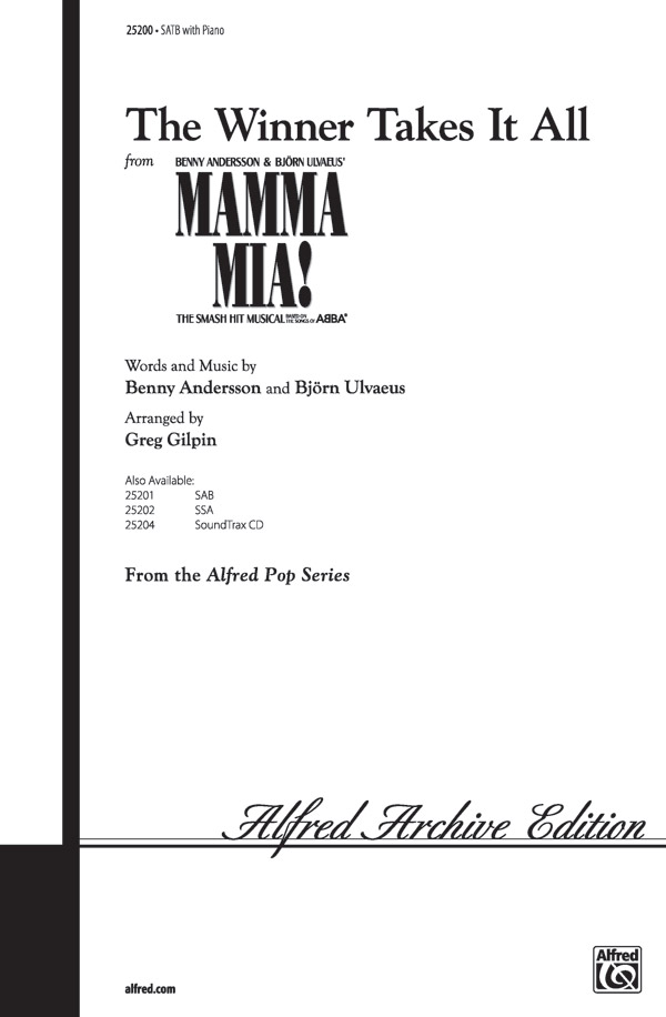 The Winner Takes It All : SATB : Greg Gilpin : Benny Andersson : Mamma Mia! : Sheet Music : 00-25200 : 038081266923