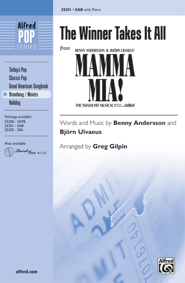 The Winner Takes It All : SAB : Greg Gilpin : Benny Andersson : Mamma Mia! : Sheet Music : 00-25201 : 038081266930
