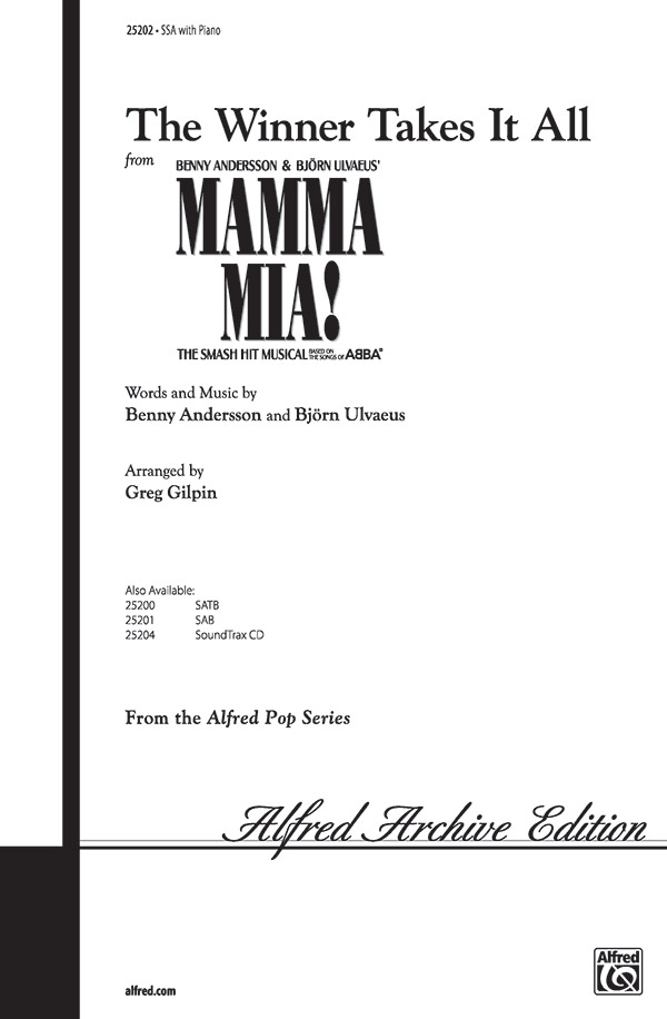 The Winner Takes It All : SSA : Greg Gilpin : Benny Andersson : Mamma Mia! : Sheet Music : 00-25202 : 038081266947