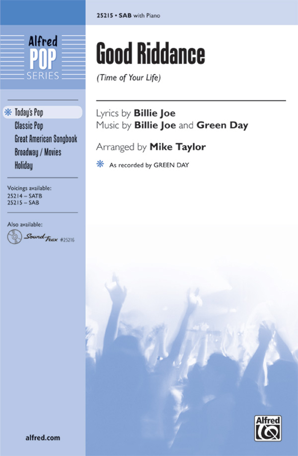 Good Riddance (Time of Your Life) : SAB : Mike Taylor : Billie Joe Armstrong : Green Day : Sheet Music : 00-25215 : 038081267067