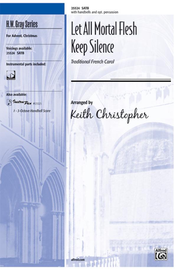 Let All Mortal Flesh Keep Silence : SATB : Keith Christopher : 00-25524 : 038081273730