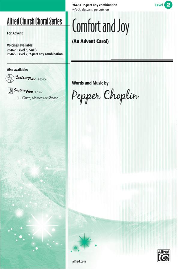 Comfort and Joy : 2-Part : Pepper Choplin : Pepper Choplin : Sheet Music : 00-26463 : 038081298733