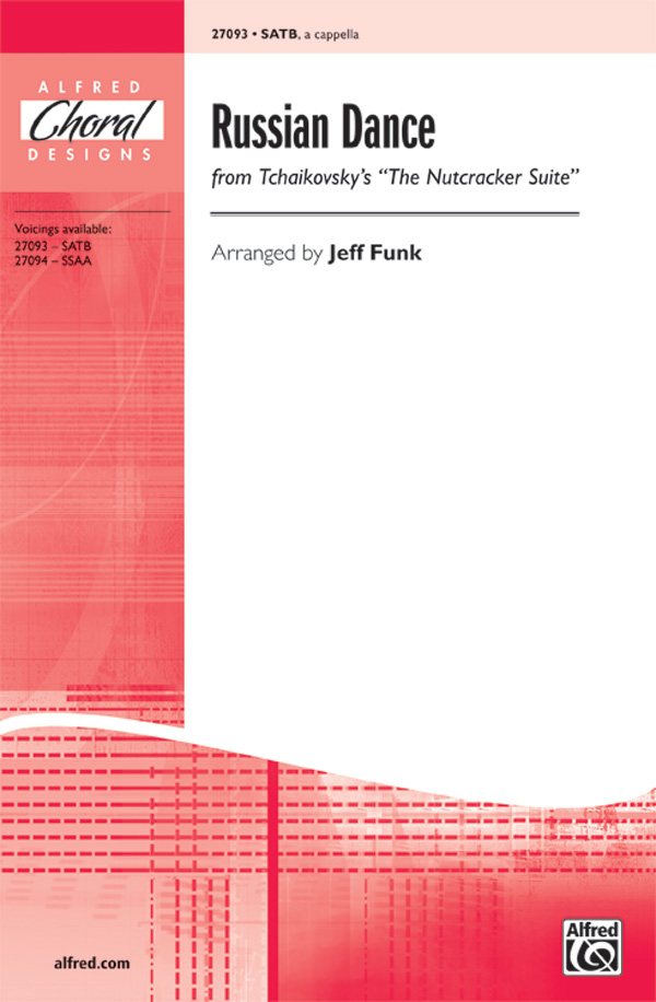 Russian Dance : SATB : Jeff Funk : The Nutcracker : Sheet Music : 00-27093 : 038081263007