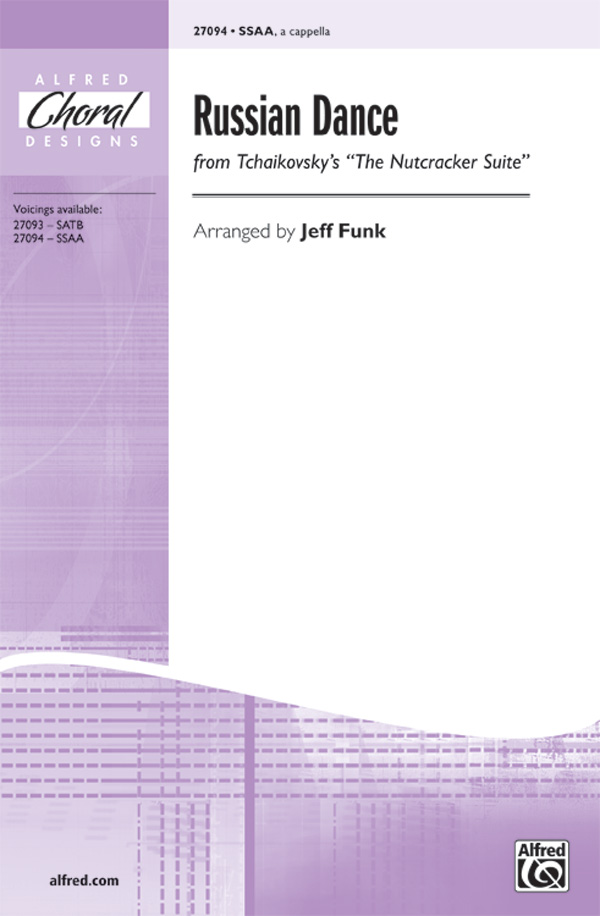 Russian Dance (from <I>The Nutcracker Suite</I>) : SSAA : Jeff Funk : The Nutcracker : Sheet Music : 00-27094 : 038081263014
