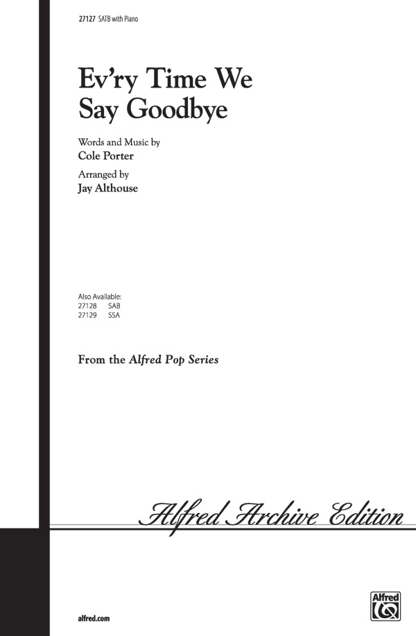 Ev'ry Time We Say Goodbye : SATB : Jay Althouse : Cole Porter : Sheet Music : 00-27127 : 038081293875