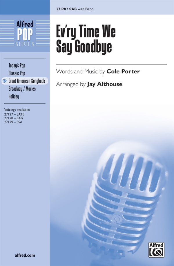 Ev'ry Time We Say Goodbye : SAB : Jay Althouse : Cole Porter : Sheet Music : 00-27128 : 038081293882