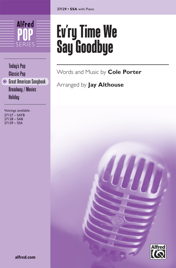 Ev'ry Time We Say Goodbye : SSA : Jay Althouse : Cole Porter : Sheet Music : 00-27129 : 038081293899