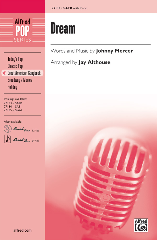Dream : SATB : Jay Althouse : Johnny Mercer : Sheet Music : 00-27133 : 038081293936