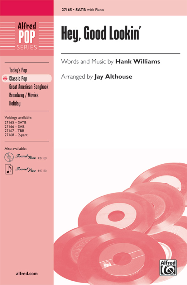 Hey, Good Lookin' : SATB : Jay Althouse : Hank Williams : Hank Williams : Songbook & CD : 00-27165 : 038081294254